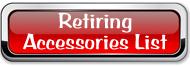 Retiring-Accessories-List