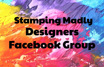 Stamping Madly Designers Facebook Group