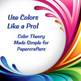 Online class: Use Colors Like a Pro! Color Theory Made Simple for Papercrafters