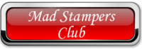 Click here to learn how to join the Mad Stampers Club